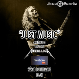 MAÑANA…»JUST MUSIC» ESPECIAL «METALLICA»!!